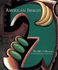 American Images: The SBC Collection of Twemtieth-Century American Art
