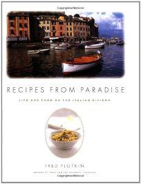 Recipes from Paradise: Life & Food on the Italian Riviera