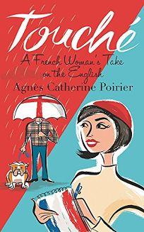Touche: A Frenchwomans Take on the English