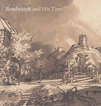 Rembrandt and His Time: Masterworks from the Albertina