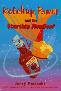 Ketchup Power and the Starship Meatloaf