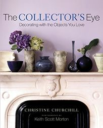 The Collectors Eye: Decorating with the Objects You Love