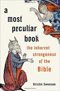 A Most Peculiar Book: The Inherent Strangeness of the Bible