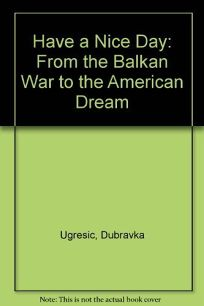 Have a Nice Day: 2from the Balkan War to the American Dream