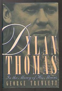 Dylan Thomas: In the Mercy of His Means