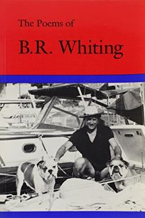 The Poems of B. R. Whiting