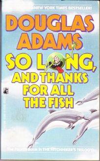 So Long Thank Fish