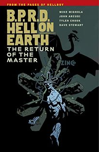 B.R.P.D. Hell on Earth: The Return of the Master