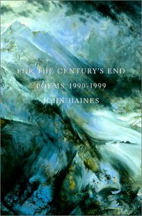 FOR THE CENTURYS END: Poems 1990–1999