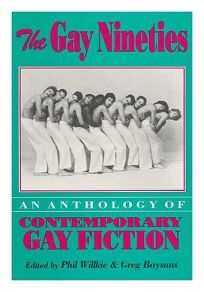 The Gay Nineties: An Anthology of Contemporary Gay Fiction
