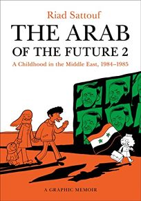 The Arab of the Future 2: A Childhood in the Middle East