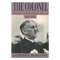 The Colonel: The Life and Wars of Henry Stimson