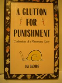 A Glutton for Punishment: Confessions of a Mercenary Eater