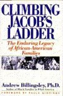 Climbing Jacobs Ladder The Enduring Legacy Of African American Families