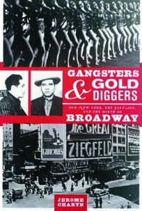 GANGSTERS & GOLD DIGGERS: Old New York