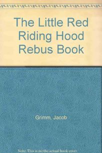 The Little Red Riding Hood Rebus Book