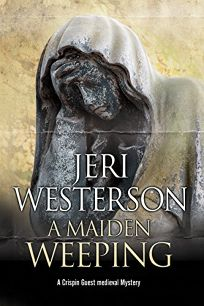 A Maiden Weeping: A Crispin Guest Medieval Mystery Noir