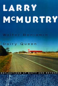 Walter Benjamin at the Dairy Queen: Reflections at Sixty and Beyond