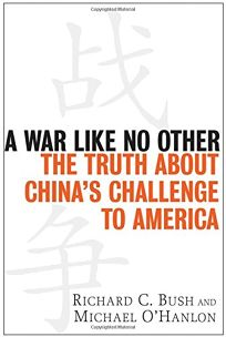 A War Like No Other: The Truth about Chinas Challenge to America