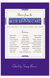STORIES FROM THE BLUE MOON CAF: An Anthology of Southern Writers