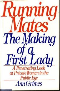 Running Mates: The Making of a First Lady