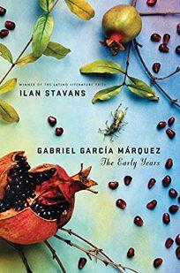 Gabriel Garca Mrquez: The Early Years