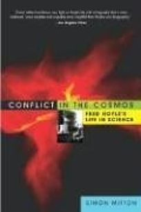CONFLICT IN THE COSMOS: Fred Hoyles Life in Science