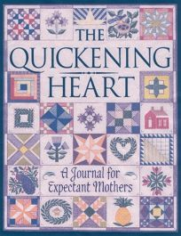 The Quickening Heart: A Journal for Expectant Mothers