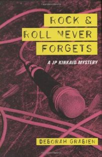Rock & Roll Never Forgets: A JP Kincaid Mystery