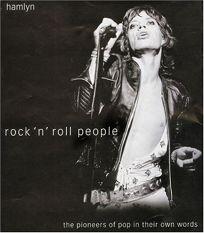 Rock n Roll People: The Pioneers of Pop in Their Own Words