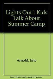 Lights Out!: Kids Talk about Summer Camp