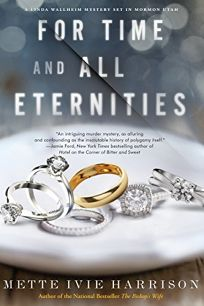 For Time and All Eternities: A Linda Wallheim Mystery