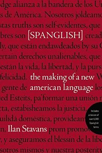 nonfiction book review spanglish the making of a new american  spanglish the making of a new american language