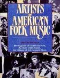 Artists of American Folk Music: The Legends of Traditional Folk