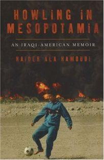 Howling in Mesopotamia: An Iraqi-American Memoir