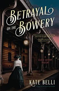 Betrayal on the Bowery: A Gilded Gotham Mystery