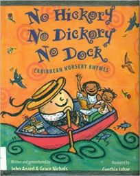 No Hickory No Dickory No Dock: Caribbean Nursery Rhymes