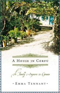 A HOUSE IN CORFU: A Familys Sojourn in Greece