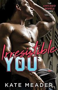 Irresistible You: Chicago Rebels