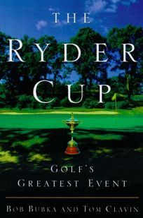 The Ryder Cup: Golfs Greatest Event