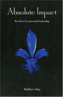 Absolute Impact: The Drive for Personal Leadership