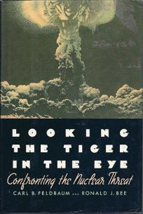 Looking the Tiger in the Eye: Confronting the Nuclear Threat