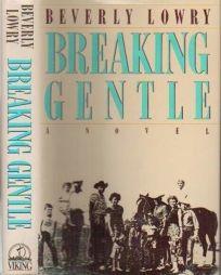 Breaking Gentle