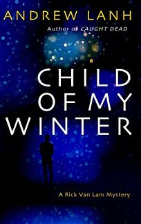 Child of My Winter: A Rick Van Lam Mystery