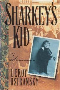 Sharkeys Kid: A Memoir
