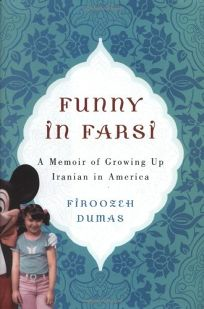 Funny in Farsi: A Memoir of Growing Up Iranian in America