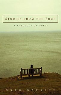Stories from the Edge: A Theology of Grief