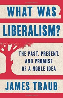 What Was Liberalism? The Past