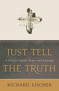 Just Tell the Truth: A Call to Faith