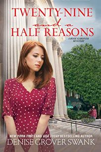 Twenty-Nine and a Half Reasons: A Rose Gardner Mystery